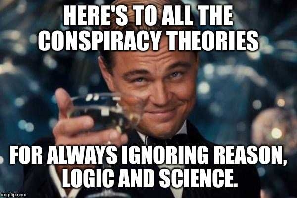 leonardo dicaprio cheers meme - imgflip on Conspiracy Theorist Meme - Broxtern Wallpaper and Pictures Collection